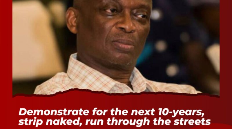 Demonstrate For The Next 10-years, Strip Naked, Run Through The Streets – Kweku Baako Tells NDC